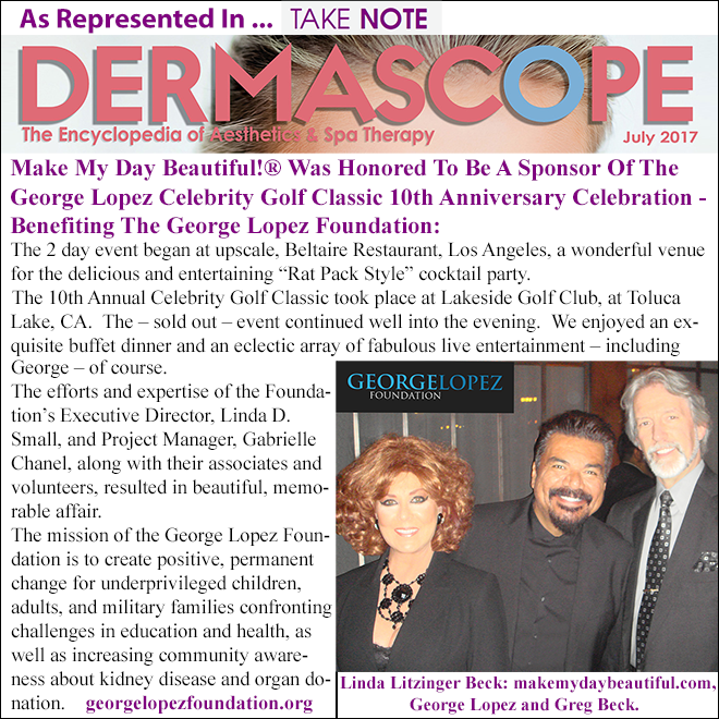 Make My Day Beautiful Take Note George Lopez Foundation Dermascope July 2017